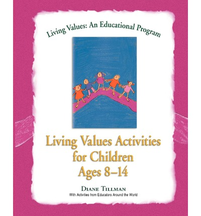 Living Values : Activities for Children Aged 8-14