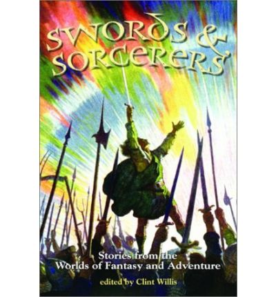 Swords and Sorcerers : Stories from the Worlds of Fantasy and Adventure
