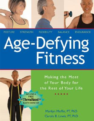 Age Defying Fitness : Taking Charge of Being Fit for Life