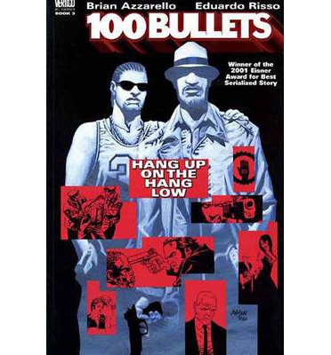 100 Bullets: Hang Up on the Hang Low Volume 03