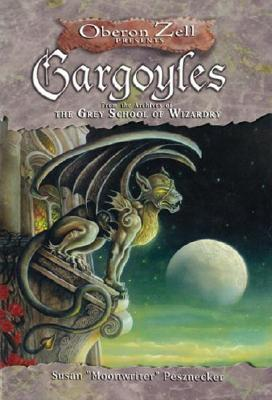 Gargoyles : From the Archives of the Grey School of Wizardry