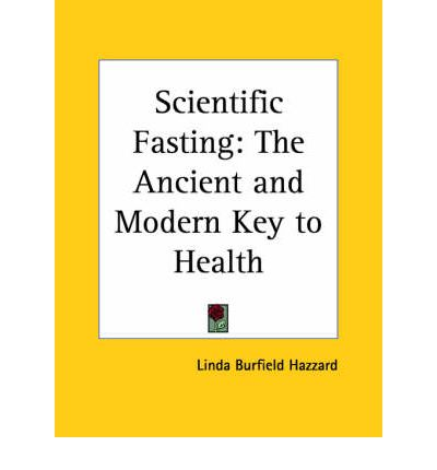 Scientific Fasting: The Ancient and Modern Key to Health