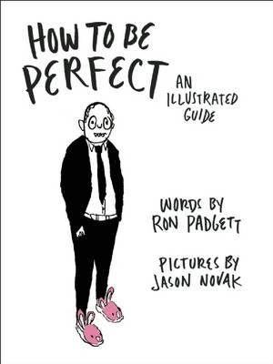 How to be Perfect : An Illustrated Guide