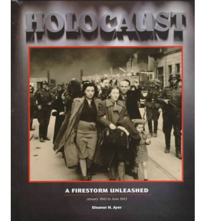 Holocaust: Unleashed: January 1942 to June 1943 Book 4