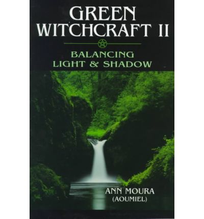 Green Witchcraft: Balancing Light and Shadow v.2