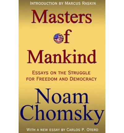 tok essay noam chomsky Avram noam chomsky (born december 7, 1928) in february he published a widely read essay in the new york review of books entitled the responsibility of.