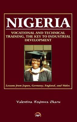 Nigeria: Vocational and Technical Training, the Key to Industrial Development : Lessons from Japan, Germany, England and Wales