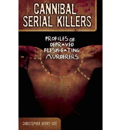 Cannibal Serial Killers
