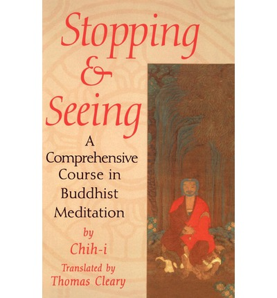 Stopping and Seeing : Comprehensive Course in Buddhist Meditation