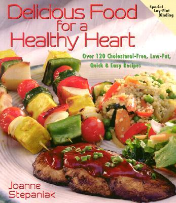 Delicious Food for a Healthy Heart : Delicious Recipes for Life