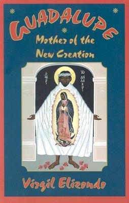 conversion in the book guadalupe mother of the new creation by virgil elizondo Guadalupe, mother of the new creation [virgilio p elizondo]  the new creation: conversion --metizo christianity --reflections on the guadalupe event responsibility: virgil elizondo reviews user-contributed reviews tags add tags for guadalupe, mother of the new creation be the first.