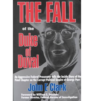 The Fall of the Duke of Duval : A Prosecutor's Journal