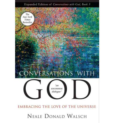 Conversations with God 3: Embracing the Love of the Universe
