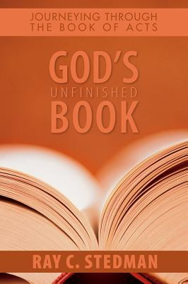 God's Unfinished Book : Journeying Through the Book of Acts