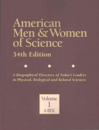 American Men & Women of Science : A Biographical Directory of Today's Leaders in Physical, Biological, and Related Sciences