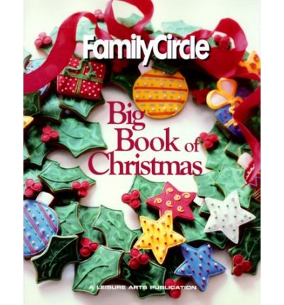 """Epub kostenloser Download Family Circle Big Book of Christmas PDF FB2 iBook by Anne Van Wagner Childs"""""""