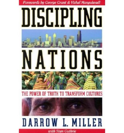 Discipling Nations: The Power of Truth to Transform Nations