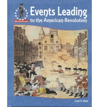 a history of the events leading to the american revolution Start studying american history unit 3- events leading to the revolution and the american revolution learn vocabulary, terms, and more with flashcards, games, and other study tools.