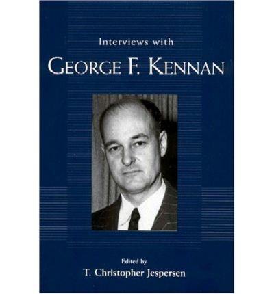 Interviews with George F. Kennan