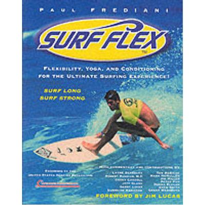 Surf Flex : Flexibility, Yoga and Conditioning Exercises for Surfers