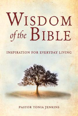 Wisdom of the Bible : Inspiration for Everyday Living