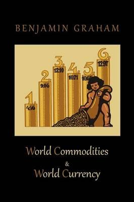 World Commodities & World Currency