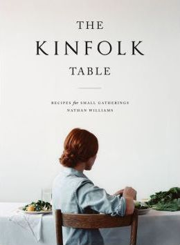The kinfolk table nathan williams 9781579655327 for The kinfolk table