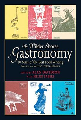 The Wilder Shores of Gastronomy