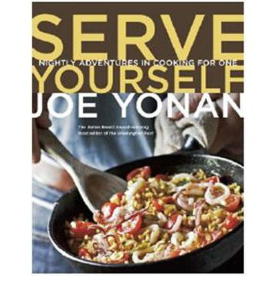 Serve Yourself : Nightly Adventures in Cooking for One