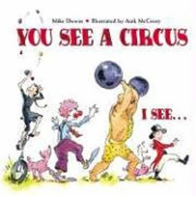 You See a Circus, I See