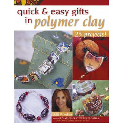 Quick and Easy Gifts in Polymer Clay