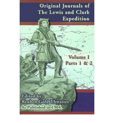 Texbook download Original Journals of the Lewis and Clark Expedition: Pt. 1, Pt. 2 by Reuben Gold Thwaites"