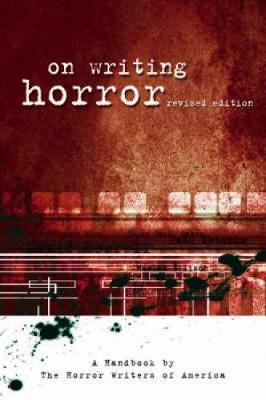 On Writing Horror : A Handbook by
