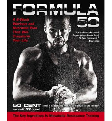 Formula 50 : A 6-Week Workout and Nutrition Plan That Will Transform Your Life
