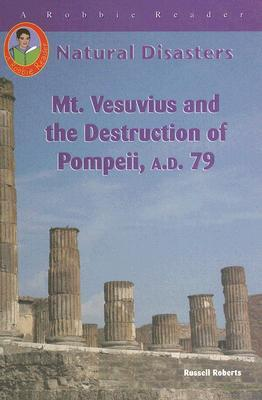 Mt. Vesuvius and the Destruction of Pompei, A.D. 79