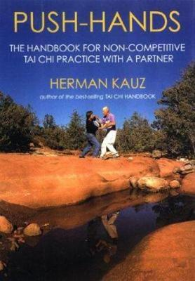 Push-hands : The Handbook for Non-Competitive Tai Chi Practice with...
