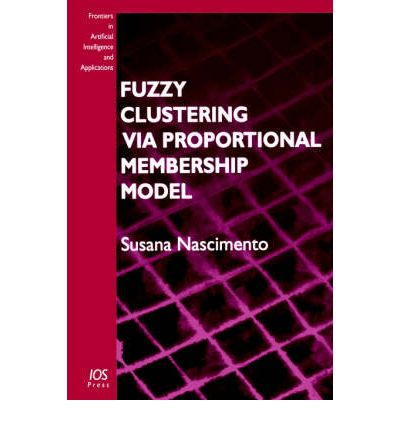 Fuzzy Clustering Via Proportional Membership Model  Frontiers in Artificial I...