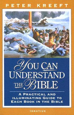 You Can Understand the Bible : A Practical Guide to Each Book in the Bible