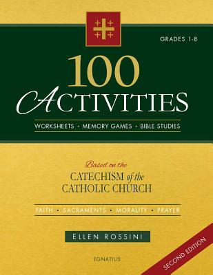 100 Activities : Based on the Catechism of the Catholic Church