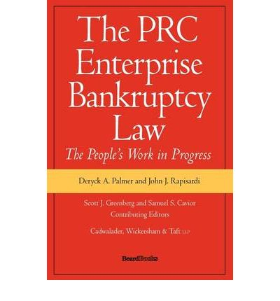 The PRC Enterprise Bankruptcy Law - The People's Work in Progress