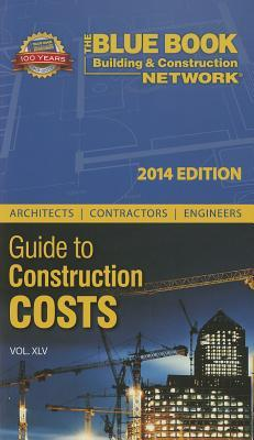 The Blue Book Network Guide to Construction Costs 2014