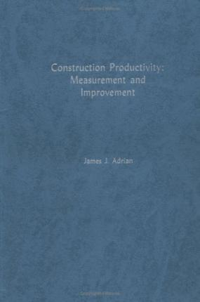 Construction Productivity: Measurement and Improvement