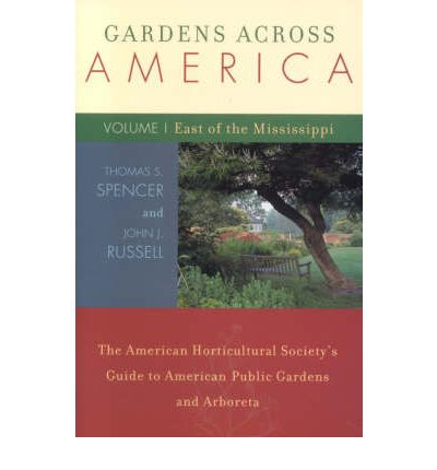 Gardens Across America, East of the Mississippi: Vol. 1