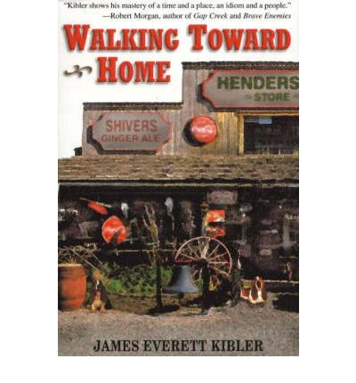 Walking Toward Home by Kibler, James E.
