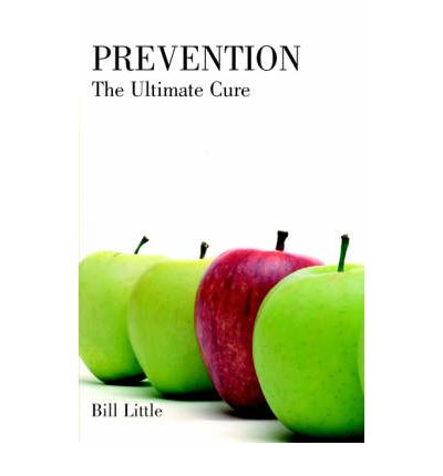 Prevention: The Ultimate Cure  Paperback  by Little, Bill