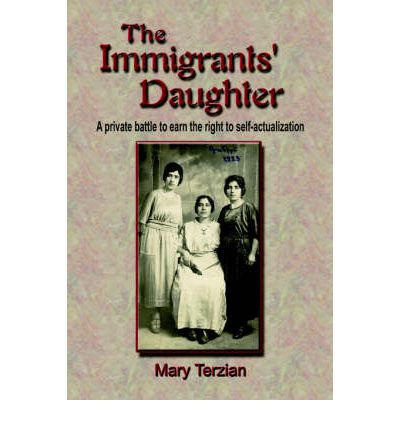 The Immigrants' Daughter : A Private Battle to Earn the Right to Self-Actualization