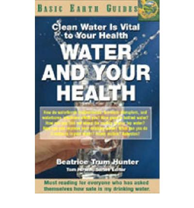 Water and Your Health : Clean Water is Vital to Your Health
