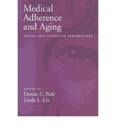 Medical Adherence and Aging : Social and Cognitive Perspectives