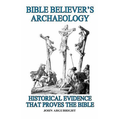 Bible Believer's Archaeology Volume 1