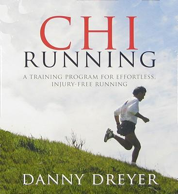 Chi Running: A Training Program for Effortless, Injury-free Running